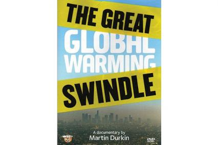 THE GREAT GLOBAL WARMING SWINDLE - THE GREAT GLOBAL WARMING SWINDLE