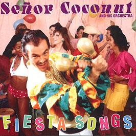 SENOR COCONUT & HIS ORCHESTRA - FIESTA SONGS