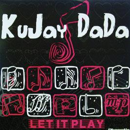 KUJAY DA DA - LET IT PLAY