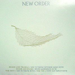 NEW ORDER - BIZARRE LOVE TRIANGLE / ROUND & ROUND (REMIXES)