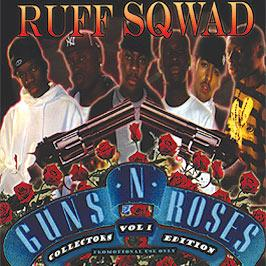 RUFF SQWAD (TINCHY STRYDER'S CREW) - GUNS & ROSES VOL 1 (COLLECTORS EDITION)