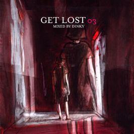 CROSSTOWN REBELS PRESENTS - GET LOST 3 - MIXED BY DINKY