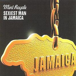MINT ROYALE - SEXIEST MAN IN JAMAICA