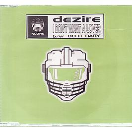 DEZIRE - I DON'T WANT A LOVER