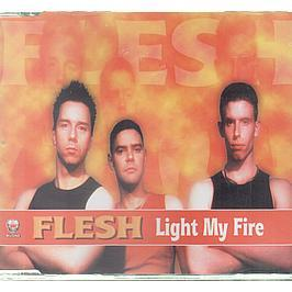 FLESH - LIGHT MY FIRE