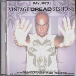 RAY KEITH PRESENTS - VINTAGE DREAD SESSIONS
