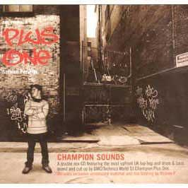 PLUS ONE PRESENTS - CHAMPION SOUNDS