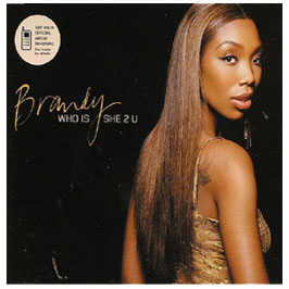 Brandy - Who Is She 2 U (disc 1)