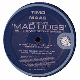 Timo Maas Presents Mad Dogs - Better Make Room (remixes)