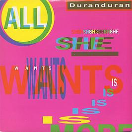 All She Wants Is - Duran Duran