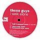 THOSE GUYS - I WALK ALONE (REMIXES) - BIG LOVE 31 - VINYL RECORD - MR204880