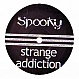 SPOOKY - STRANGE ADDICTION (LIMITED EDITION) - SPOOKY 1X - VINYL RECORD - MR250007