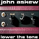 JOHN ASKEW - LOWER THE TONE - DISCOVER 1 CD - CD - MR272476