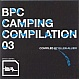 BPITCH CONTROL PRESENTS - CAMPING COMPILATION 03 - BPITCH CONTROL 148 - CD - MR275186