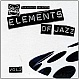SLIP 'N' SLIDE PRESENTS ELEMENTS OF JAZZ - CDs - MR275331