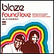 BLAZE - FOUND LOVE - SLIP 'N' SLIDE - CD - MR276724