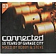 BOBBY & STEVE  - CONNECTED (15 YRS OF GARAGE CITY) - ITH RECORDS - CD - MR305900