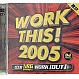 VARIOUS ARTISTS - WORK THIS! (2005) - UBL MUSIC - CD - MR342521