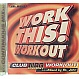 VARIOUS ARTISTS - WORK THIS WORKOUT - UBL MUSIC - CD - MR342657