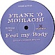 FRANK O'MOIRAGHI FEEL MY BODY - Vinyl Records - MR436