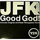 JFK - GOOD GOD! - Y2K 25 - VINYL RECORD - MR67226