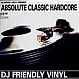 SLAMMIN' VINYL PRESENT ABSOLUTE CLASSIC HARDCORE - Vinyl Records - MR78052
