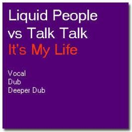 Liquid People Vs Talk Talk - It's My Life