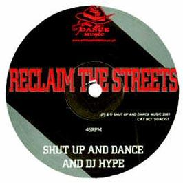 Shut Up & Dance Feat DJ Hype - Reclaim The Streets