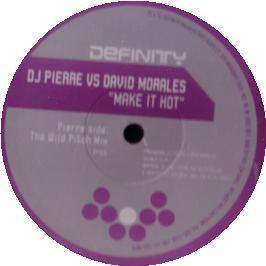 DJ Pierre Vs David Morales - Make It Hot