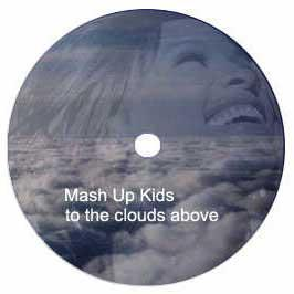 Mash Up Kids - To The Clouds Above
