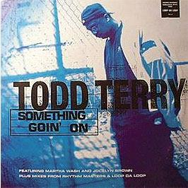 Todd Terry - Something Goin On
