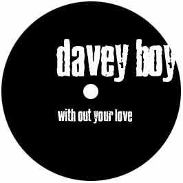Davey Boy - Without Your Love