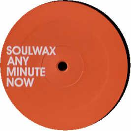 Soulwax - Any Minute Now / Ny Excuse