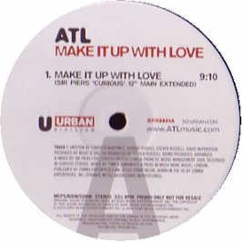 ATL - Make It Up With Love (Remix)