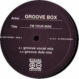 Groove Box - I'm Your Man