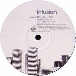 Infusion - Better World / Love & Imitation