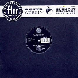 Beats Workin - Burn Out (Don't Fade Away)