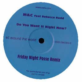 M&C Feat Rebecca Rudd - Do You Want It Right Now?