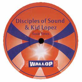 Disciples Of Sound & Kid Lopez - Good Times