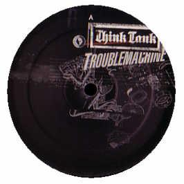 Think Tank - Trouble Machine