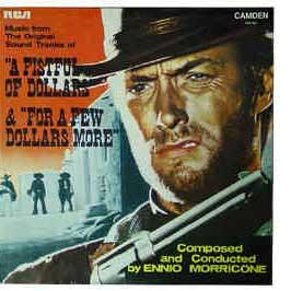 Original Soundtrack - A Fistful Of Dollars / Few Dollars More