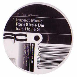 Roni Size & DJ Die - Impact Music (Feat. Hollie G)