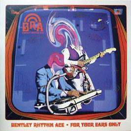 Bentley Rhythm Ace - For Your Ears Only
