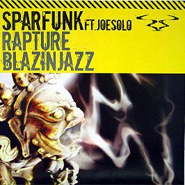 Sparfunk & Joe Solo - Rapture / Blazin' Jazz