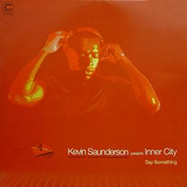 Kevin Saunderson Presents Inner City - Say Something (Part 1)
