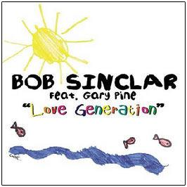 Bob Sinclar Feat. Gary Pine - Love Generation (Remixes)