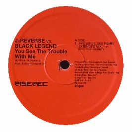 Black Legend - You See The Trouble With Me (2005 Remixes)
