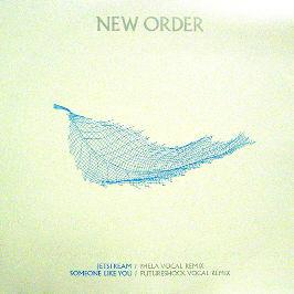 New Order - Jetstream / Someone Like You (Remixes)