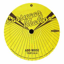 Add Noise - Tropicalia