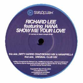 Richard Lee Featuring Hana - Show Me Your Love